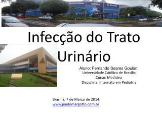 Universidade Católica de Brasília Curso: Medicina Disciplina: Internato em Pediatria