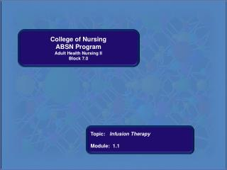 College of Nursing ABSN Program Adult Health Nursing II Block 7.0