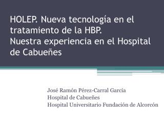 José Ramón Pérez-Carral García Hospital de  Cabueñes Hospital Universitario Fundación de Alcorcón