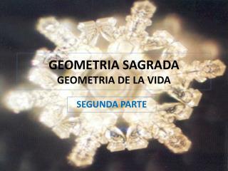 GEOMETRIA SAGRADA GEOMETRIA DE LA VIDA