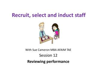 Recruit, select and induct staff