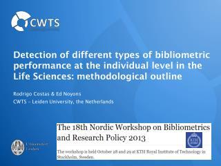 Rodrigo Costas & Ed  Noyons CWTS � Leiden University, the Netherlands