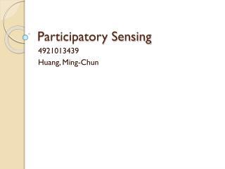 Participatory Sensing