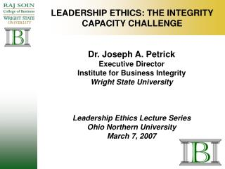 LEADERSHIP ETHICS: THE INTEGRITY CAPACITY CHALLENGE