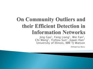 On Community Outliers and their Efficient Detection in Information Networks
