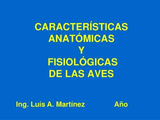 CARACTERÍSTICAS  ANATÓMICAS  Y  FISIOLÓGICAS  DE LAS AVES