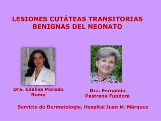 LESIONES CUTÁTEAS TRANSITORIAS BENIGNAS DEL NEONATO