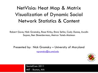 NetVisia : Heat Map & Matrix Visualization of Dynamic Social Network Statistics & Content