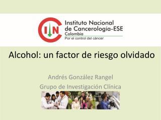 Alcohol: un factor de riesgo olvidado