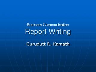 Business Communication Report Writing