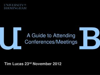 A  Guide  to  Attending Conferences/Meetings