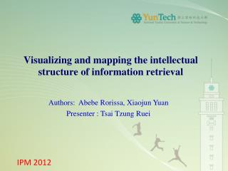 Visualizing and mapping the intellectual structure of information retrieval