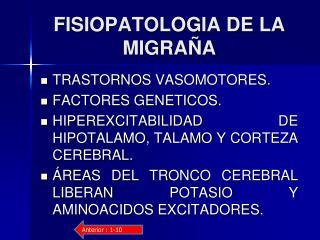 FISIOPATOLOGIA DE LA MIGRA�A