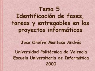 Tema 5.  Identificaci n de fases, tareas y entregables en los proyectos inform ticos