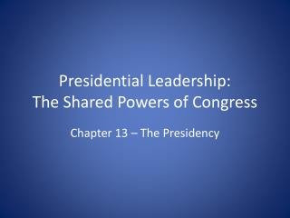 Presidential Leadership:  The Shared Powers of Congress