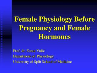 Female Physiology Before Pregnancy and Female Hormones