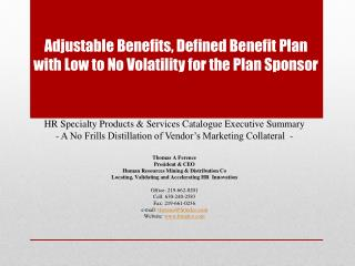 Adjustable Benefits, Defined Benefit Plan with Low to No Volatility for the Plan Sponsor