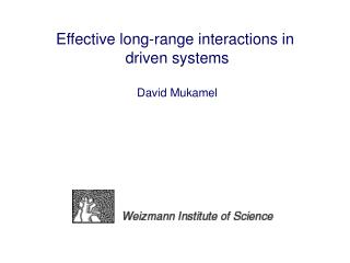 Effective long-range interactions in  driven systems David Mukamel