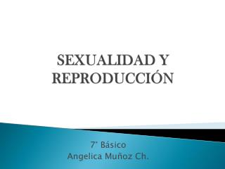 SEXUALIDAD Y REPRODUCCIÓN