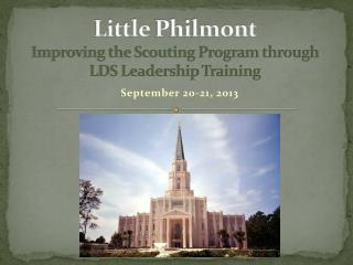 Little  Philmont Improving the Scouting Program through LDS Leadership Training