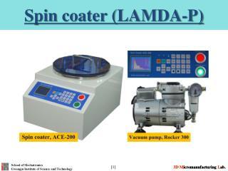 Spin  coater (LAMDA-P)