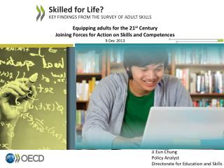 Equipping adults for the 21 st  Century  Joining Forces for Action on Skills and Competences