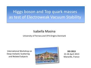 Higgs boson and Top quark masses  as test of Electroweak  V acuum Stability