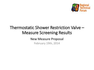 Thermostatic Shower Restriction Valve –Measure Screening Results