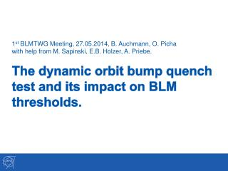 The dynamic orbit bump quench test and its impact on BLM thresholds .