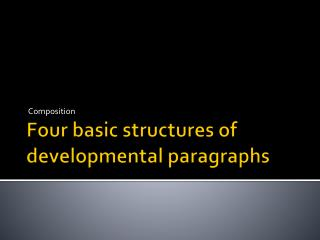 Four basic structures of developmental paragraphs