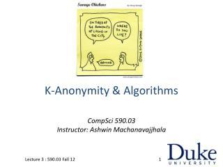 K-Anonymity & Algorithms