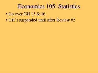 Economics 105: Statistics