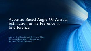 Acoustic Based Angle-Of-Arrival Estimation in the Presence of Interference
