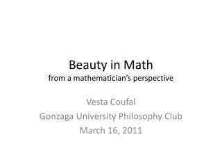 Beauty in Math f rom a mathematician's perspective