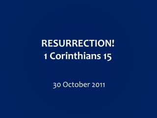 RESURRECTION! 1 Corinthians  15