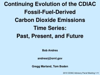 Continuing Evolution of the CDIAC  Fossil-Fuel-Derived Carbon Dioxide Emissions Time Series: