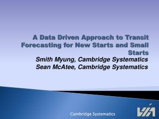 A Data Driven Approach to Transit Forecasting for New Starts and Small Starts