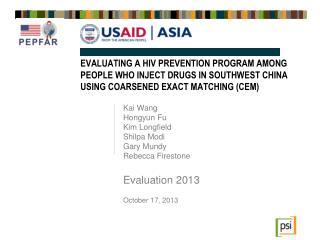 Kai Wang  Hongyun  Fu  Kim  Longfield Shilpa Modi Gary Mundy Rebecca Firestone Evaluation 2013