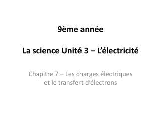 9ème année  La  science Unité 3 – L'électricité
