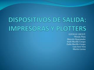 DISPOSITIVOS DE SALIDA: IMPRESORAS Y PLOTTERS