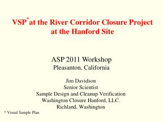 Jim Davidson Senior Scientist Sample Design and Cleanup Verification