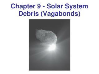 Chapter 9 -  Solar  System  Debris  (Vagabonds)