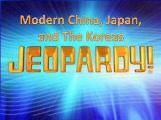 Modern China, Japan,          and The Koreas