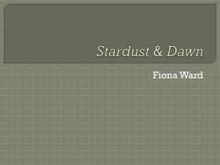 Stardust  &  Dawn