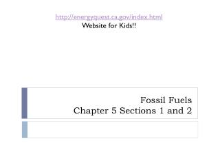 Fossil Fuels Chapter 5 Sections 1 and 2