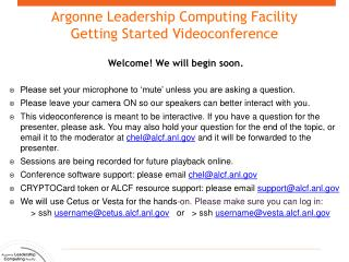 Argonne Leadership Computing  Facility Getting Started Videoconference