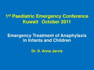 1 st  Paediatric Emergency Conference  Kuwait 	October 2011
