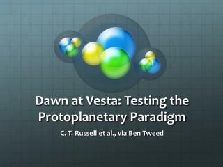 Dawn at  Vesta : Testing the  Protoplanetary  Paradigm