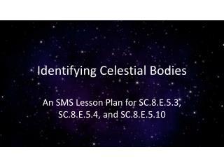 Identifying Celestial Bodies