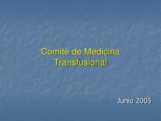 Comit  de Medicina Transfusional